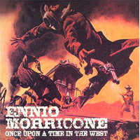 Once Upon a Time in the West - Ennio Morricone